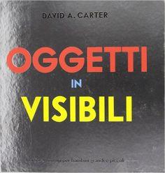 Amazon.it: Oggetti invisibili. Libro pop-up - David A. Carter - Libri