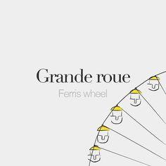 Grande roue (feminine word, literally: big wheel) | Ferris wheel | /ɡʁɑ̃d ʁu/  Drawing: @beaubonjoli.