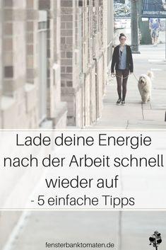 Lade deine Energie nach der Arbeit schnell wieder auf - 5 einfache Tipps