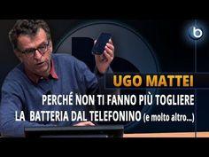 Ugo Mattei: perché non ti fanno più togliere la batteria dallo smartphone (e molto altro) - YouTube