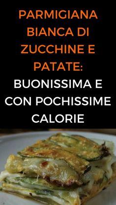 Parmigiana bianca di zucchine e patate: buonissima e con pochissime calorie