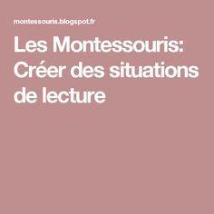 Les Montessouris: Créer des situations de lecture