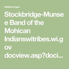Stockbridge-Munsee Band of the Mohican Indianswitribes.wi.gov docview.asp?docid=19080&locid=57