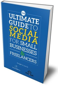 Free ebook: The Ultimate Guide to Social Media for Small Businesses & Freelancers | InvoiceBerry