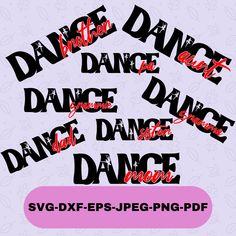 Dance Bundle Svg Cricut and Silhouette Cut Files, Dance Mom svg, Dance Dad Svg, Dance Sister Svg, Instant Download T Shirt Transfers, Silhouette Designer Edition, Dance Moms, Cricut Explore, Svg Files For Cricut, Cutting Files, Dads, Messages, Digital