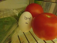 *grumble grumble* fucking fridge, fucking tomatoes *grumble grumble* tomatoes aren't even that great *grumble grumble*