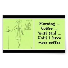 Morning Coffee Stickers available here http://www.zazzle.ca/morning_coffee_stickers-217886329409289785?CMPN=addthis&lang=en&rf=238080002099367221