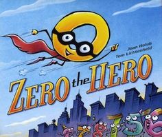 A NC Science Festival Event Zero the Hero! : A Picture Book Event with author Joan Holub Math Literature, Math Books, Fun Math, Math Activities, Maths, Kids Math, Math Math, Math Class, Math Skills