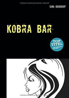 Kobra Bar von Sina Graßhof http://www.amazon.de/dp/3740708174/ref=cm_sw_r_pi_dp_YRhkxb1W1V2NG