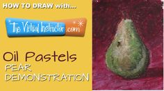 How to Draw with Oil Pastels - Pear Demo