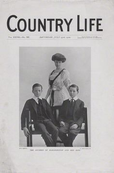 Consuelo Vanderbilt, Duchess of Marlborough, photographed for the 23 Jul 1910 cover of Country Life along with her sons John Albert William Spencer-Churchill, Marquess of Blandford (later 10th Duke of Marlborough) and Lord Ivor Charles Spencer-Churchill.