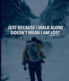 Just because I walk alone doesnt mean I am lost. - tag a friend. Good Quotes, Amazing Quotes, Daily Quotes, True Quotes, Quotes To Live By, Motivational Quotes, Inspirational Quotes, Millionaire Lifestyle, I Walk Alone
