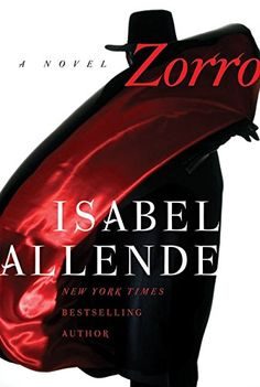 Zorro: A Novel by Isabel Allende