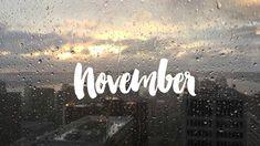 N O V E M B E R  november, november quote, image, desktop, wallpaper, screen , phone, pc, mac, iphone, screensaver, words, tumbrl, pinterest, craft, quotes, rain, rainy day,