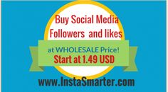 Time to FORGET those EXPENSIVE social media marketing provider with LOW QUALITY and SLOW DELIVERY.  InstaSmarter.com, the world's TOP social media marketing company, offers Social Media Marketing service with HIGH QUALITY, WHOLESALE PRICE, and FAST DELIVERY.   SERVICES FOR INSTAGRAM/FACEBOOK/TWITTER/YOUTUBE/SOUNDCLOUD/PINTEREST:   Price Starts at Only 1.49 USD