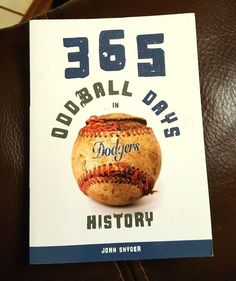 365 Oddball Days in Dodgers History by John Snyder (2010, Paperback)
