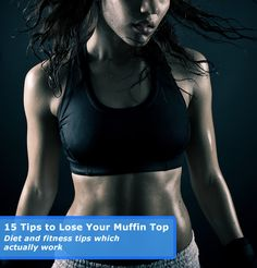 15 Tips on How to Lose that Muffin Top