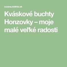 Kváskové buchty Honzovky – moje malé veľké radosti