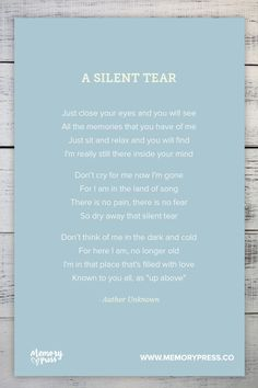 A Silent Tear - Author Unknown. A collection of religious funeral poems that help guide us in our grieving. Curated by Memory Press, creators of beautiful, uplifting, and memorable funeral programs