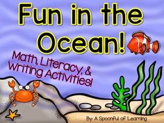 Fun in the Ocean! Math and Literacy Activities!