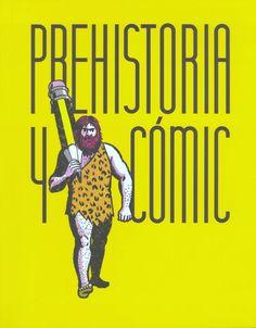 Prehistoria y cómic : [exposición], 2016  http://absysnetweb.bbtk.ull.es/cgi-bin/abnetopac01?TITN=560114