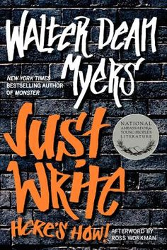 """""""Just Write: Here's How"""" by Walter Dean Myers (2012). What makes a writer? Do you need to outline before you write? How important is length? In this book National Ambassador for Young People's Literature and New York Times bestselling and award-winning author Walter Dean Myers walks you through the writing process. (Best for ages 12+)"""