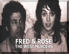 Mainly targeted young females but were also found guilty of the murder of their own daughter. Also found guilty of raping another daughter. Buried the victims around their house and local area. Shortly before he committed suicide on New Year's Day, 1995, Fred West said there were more victims.