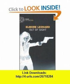 Out of Sight (Italian Edition) (9788806175818) Elmore Leonard , ISBN-10: 8806175815  , ISBN-13: 978-8806175818 ,  , tutorials , pdf , ebook , torrent , downloads , rapidshare , filesonic , hotfile , megaupload , fileserve