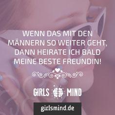 Gut, dass es es beste Freundinnen gibt!  Mehr Sprüche auf: www.girlsheart.de  #männer #mann #beste #freundin #freundinnen