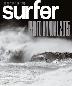 It's that time of the year, the best photos of the year have been gathered and compiled to create the SURFER Photo Annual! Check your mailbox or head to the closest newsstand to grab yourself a copy.