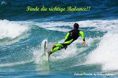 Bist du im Flow? Schwimmst du mit dem Strom des Lebens? Oder lässt du dich durchstarke Wellen umschmeißen? Schau dirmal einen Surfer an. Er liebt