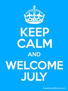 9 Best Welcome July! images in 2015 | 12 months, Born in
