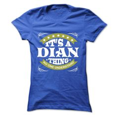 [Best t shirt names] Its a DIAN Thing No One Understand  T Shirt Hoodie Hoodies Year Name Birthday  Discount 20%  Its a DIAN Thing No One Understand  T Shirt Hoodie Hoodies YearName Birthday  Tshirt Guys Lady Hodie  TAG YOUR FRIEND SHARE and Get Discount Today Order now before we SELL OUT  Camping a dian thing no one understand t shirt hoodie hoodies year name birthday