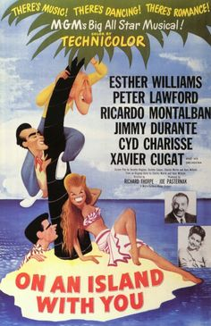 On An Island With You (1948) Esther Williams; Peter Lawford; Richardo Montalban; Jimmy Durante; Cyd Charisse; Xavier Cugat