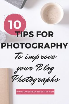 10 Tips for Photography to improve your Blog Photographs that will help you gain more visitors to your site and build the community you´ve been longing for!