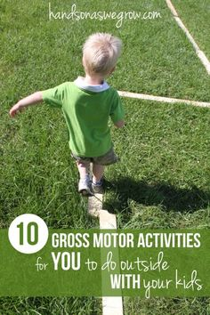 10 gross motor activities that YOU can do outside WITH your kids.