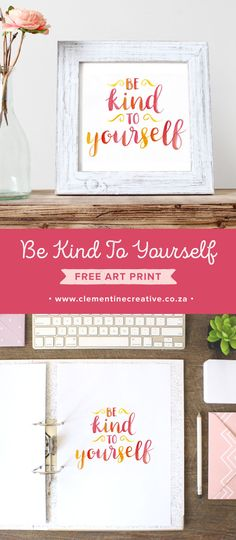 Don't be so hard on yourself! Download this free brush lettered art print and put it on your wall as a reminder to be kind to yourself.