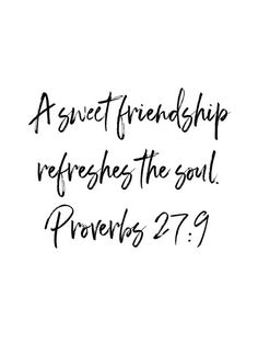 Proverbs Just as lotions and fragrance give sensual delight, a sweet friendship refreshes the soul. Bible Verses Quotes, Bible Scriptures, Faith Quotes, Proverbs Bible Quotes, Biblical Love Quotes, Bible Verses For Strength, Short Bible Verses, Bff Quotes, Prayer Quotes