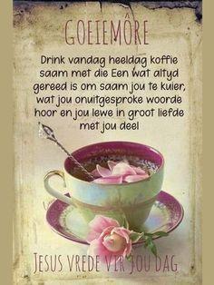 Goeie More, Afrikaans, Tea Cups, Tableware, Scrapbooking, Thoughts, Dinnerware, Tablewares, Scrapbooks
