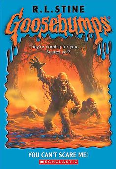 Goosebumps You Can't Scare Me