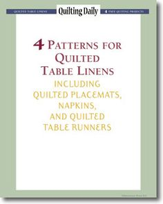 Set the perfect table with these 4 quilted table linen patterns. Download your free collection to start sewing quilted placemats, napkins, and table runners.