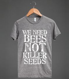 We Need Bees Not Killer Seeds