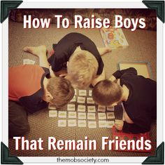 how to raise brothers that remain friends (From the MOB Society)