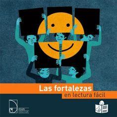 Las Fortalezas (Guía ilustrada en PDF). Las fortalezas son características que las personas tienen y que ayudan a ser mejores y más felices.