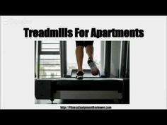 what are the best treadmills for apartments