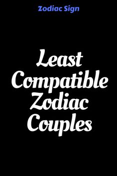 Least Compatible Zodiac Couples - ZodiacTypes Scorpio And Capricorn Compatibility, Sagittarius Quotes, Sagittarius Facts, Pisces Zodiac, Zodiac Quotes, Zodiac Facts, Gemini Man In Love, Best Zodiac Couples, Astrology