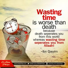 Wasting time is worse than death because death seperates you from this world. whereas wasting time seperates you from Allah. Islamic Qoutes, Islamic Teachings, Islamic Inspirational Quotes, Muslim Quotes, Religious Quotes, Islamic Messages, Allah Islam, Islam Quran, Islam Hadith