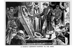 """""""A Ghastly Ceremony - Married to the Dead"""" (Illustrated Police News, 1896). Done to avoid """"the disgrace of entering the other life... single""""."""