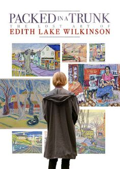 Packed in a Trunk: The Lost Art of Edith Lake Wilkinson (2015) - Many decades after artist Edith Lake Wilkinson was institutionalized and never heard from again, her great-niece sets out to understand why.