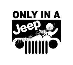 Only in a Jeep Vinyl Decal window Sticker by UniqueGraphix on Etsy